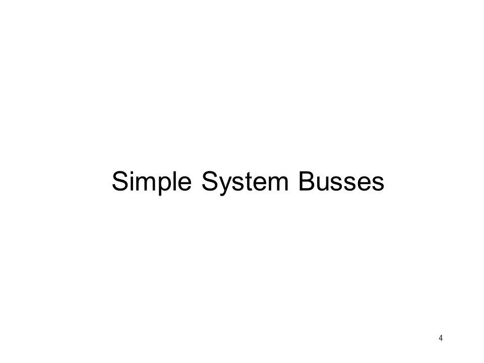 4 Simple System Busses