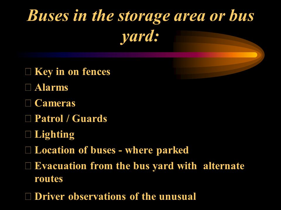 Buses In Transit Taken from SCHOOL BUS EMERGENCY INCIDENT GUIDELINES prepared by a subcommittee of the NYS Counter Terrorism Zone 4 and used with their permission.