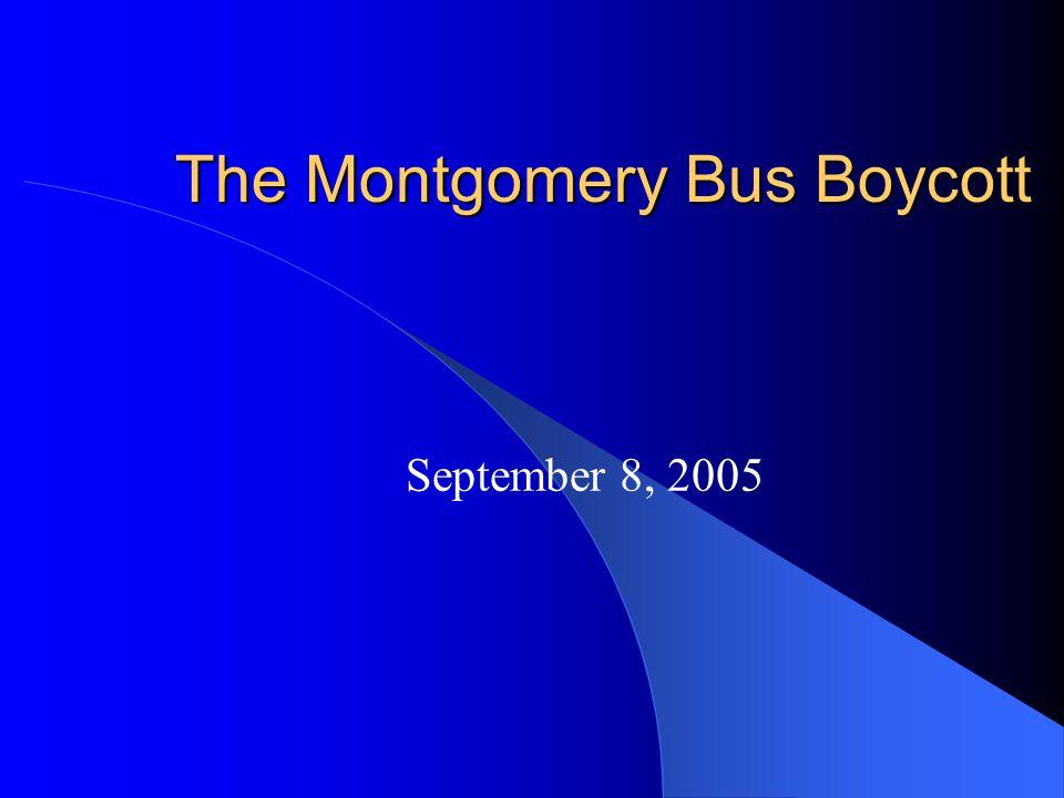 The Montgomery Bus Boycott September 8, 2005