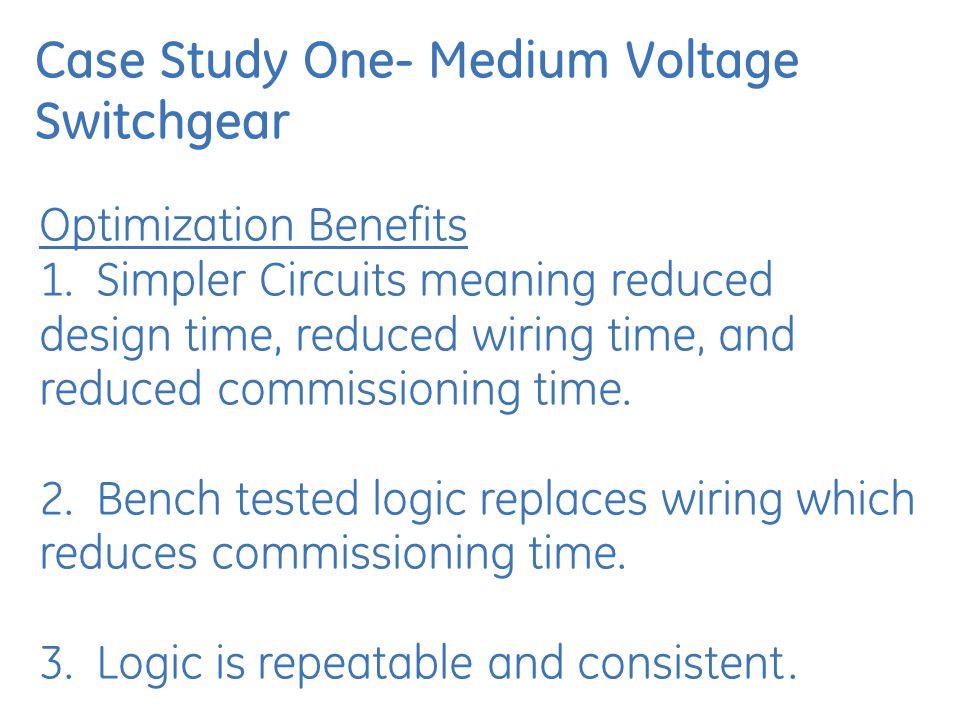 Case Study One- Medium Voltage Switchgear Optimization Benefits 1.