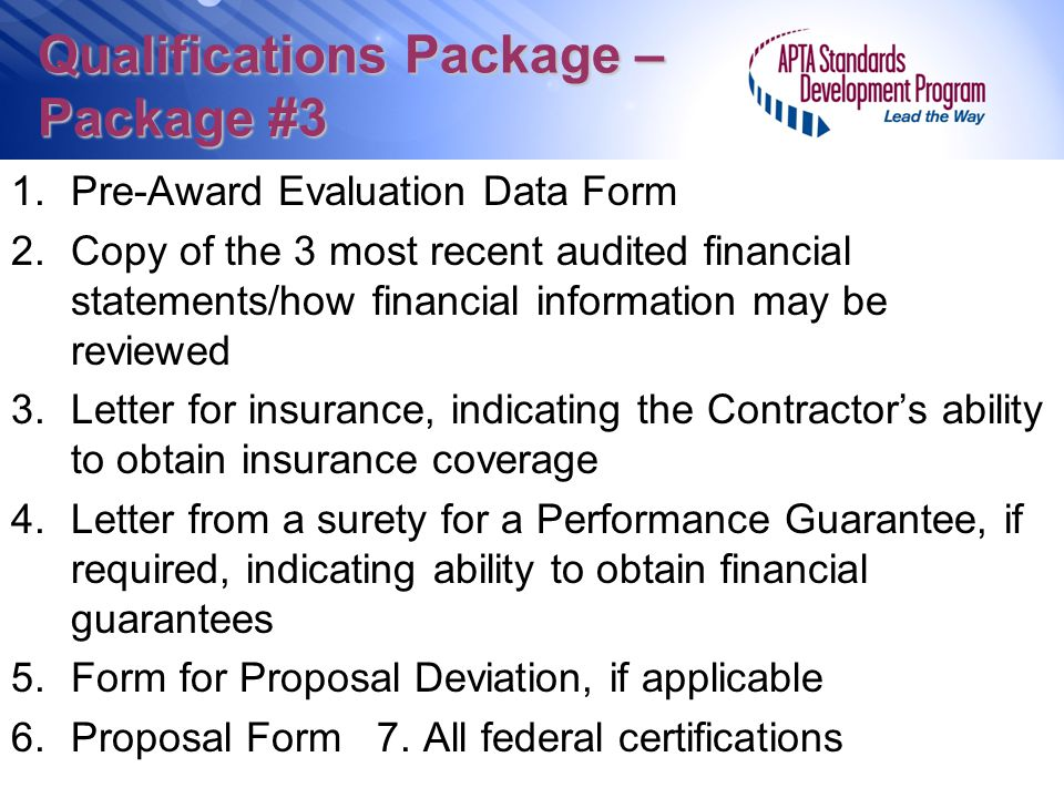 Qualifications Package – Package #3 1.Pre-Award Evaluation Data Form 2.Copy of the 3 most recent audited financial statements/how financial informatio