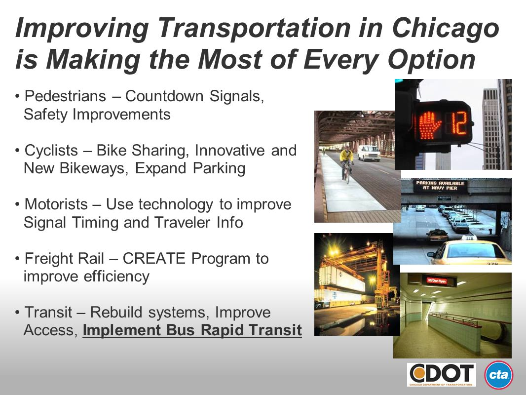 Improving Transportation in Chicago is Making the Most of Every Option Pedestrians – Countdown Signals, Safety Improvements Cyclists – Bike Sharing, I