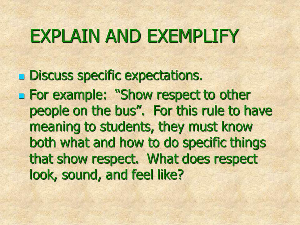 EXPLAIN AND EXEMPLIFY Discuss specific expectations.