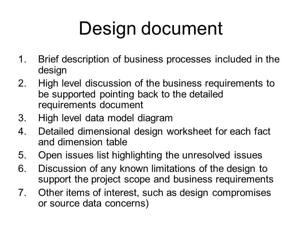 Design document 1.Brief description of business processes included in the design 2.High level discussion of the business requirements to be supported