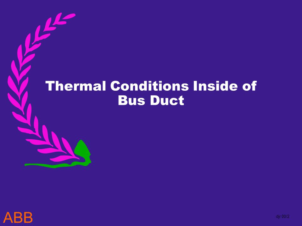ABB djr 00/2 Thermal Conditions Inside of Bus Duct