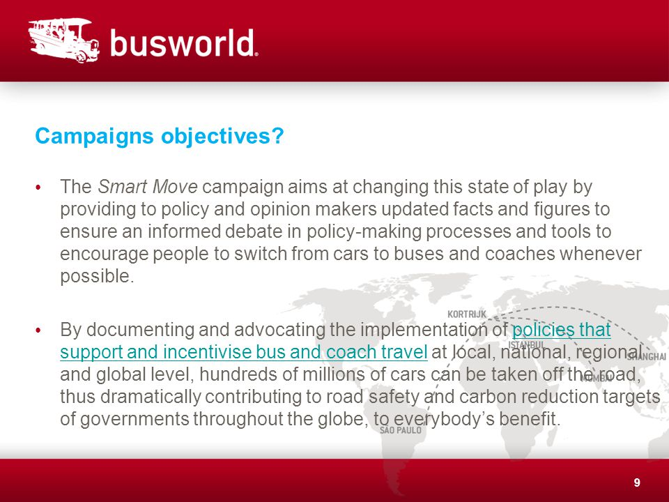Campaigns objectives? The Smart Move campaign aims at changing this state of play by providing to policy and opinion makers updated facts and figures