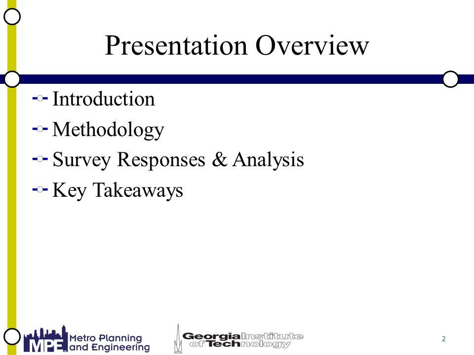 Presentation Overview Introduction Methodology Survey Responses & Analysis Key Takeaways 2
