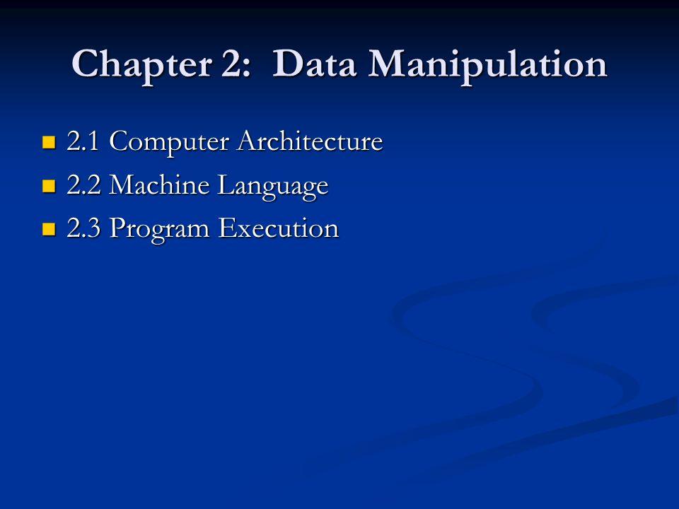 2.1 Computer Architecture 2.1 Computer Architecture 2.2 Machine Language 2.2 Machine Language 2.3 Program Execution 2.3 Program Execution