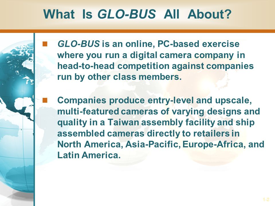 1-2 What Is GLO-BUS All About.
