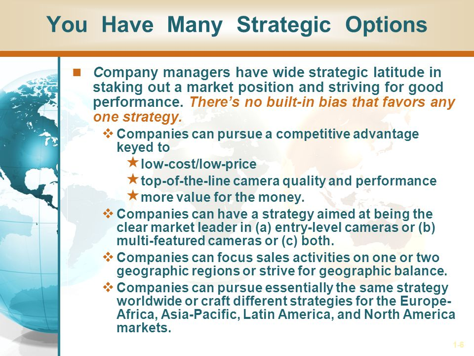 1-7 No One Strategy Is Best Most any well-conceived, well-executed competitive approach is capable of succeeding, provided it is not overpowered by the strategies of competitors or defeated by the presence of too many copycat strategies that dilute its effectiveness.