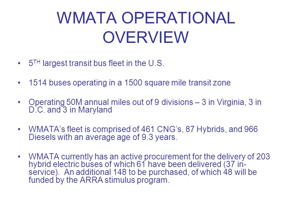 WMATA OPERATIONAL OVERVIEW 5 TH largest transit bus fleet in the U.S.