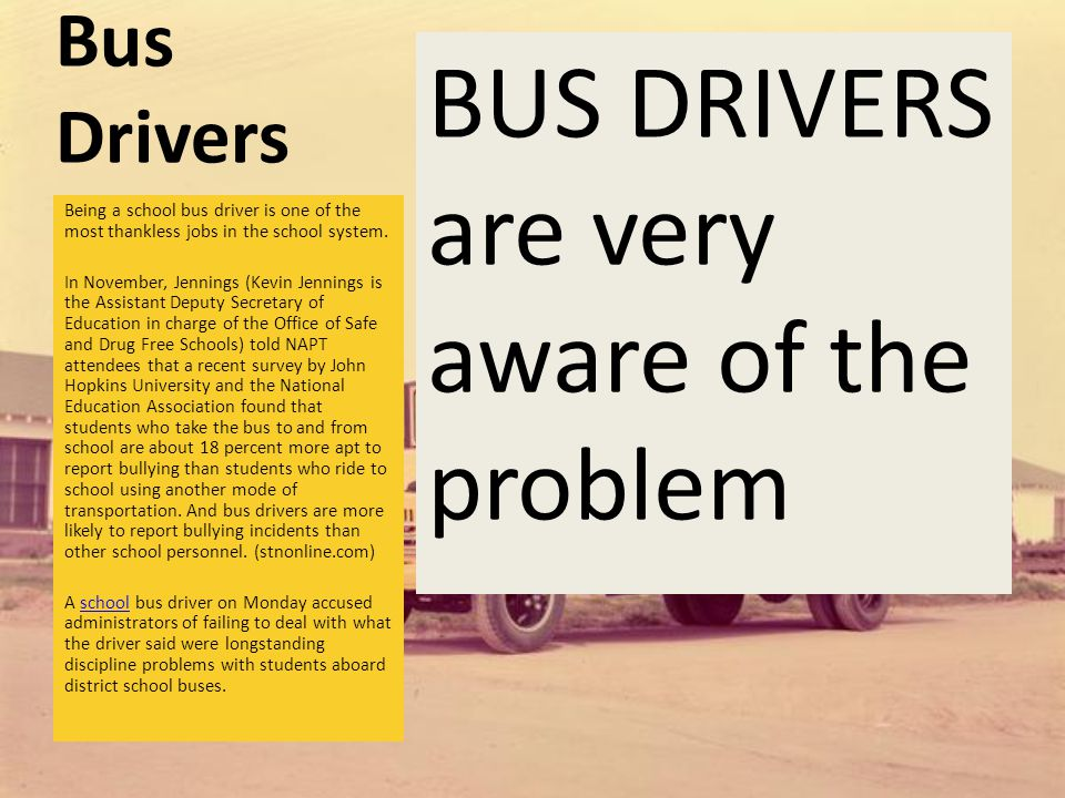 Bus Drivers Bus Drivers are REQUESTING training on how to manage the behavior of the students on our buses.