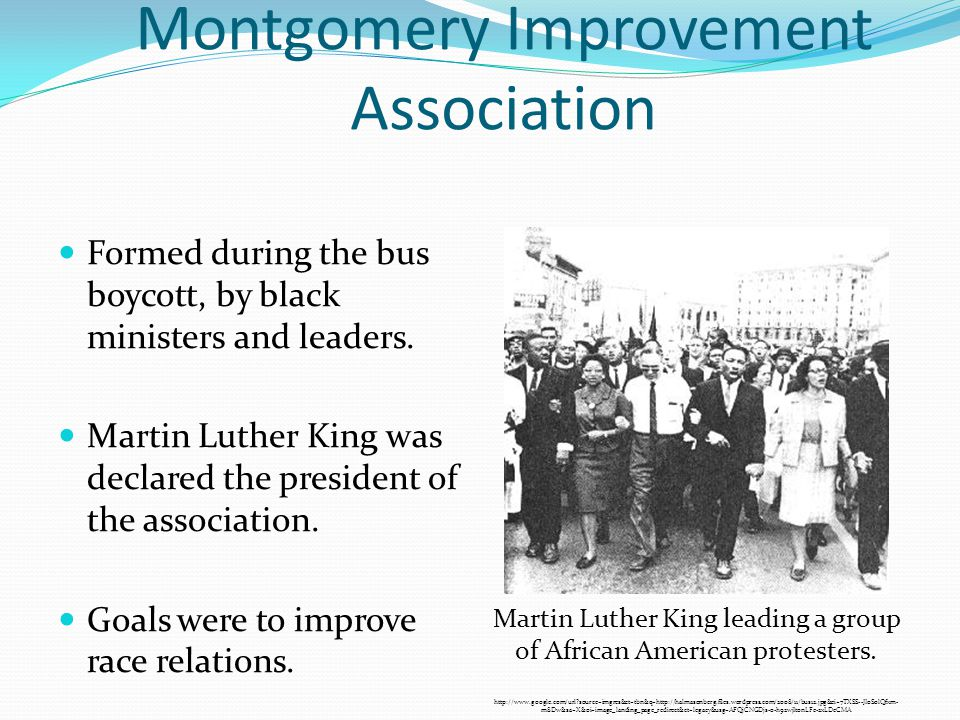 Montgomery Improvement Association Formed during the bus boycott, by black ministers and leaders.