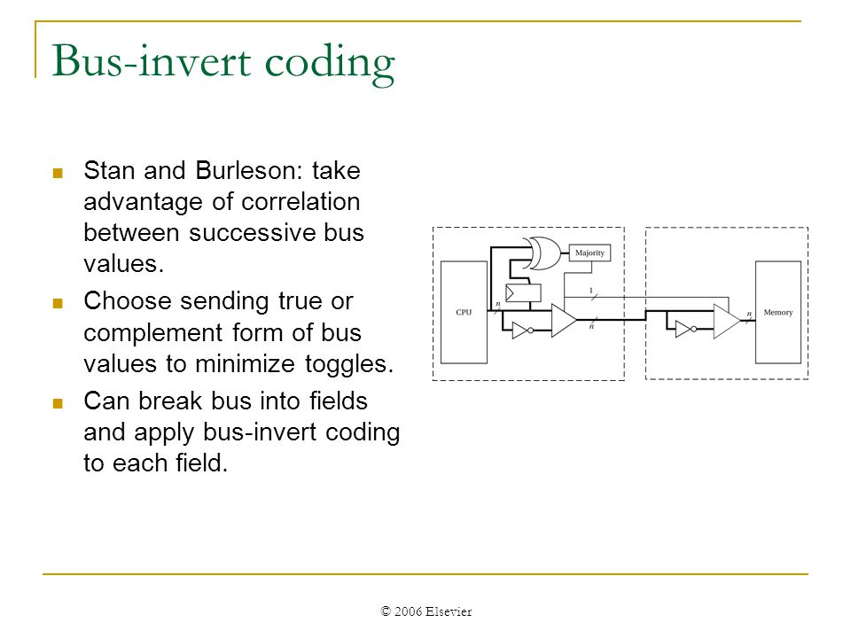 © 2006 Elsevier Bus, function unit models Bus model based upon length of bus, capacitance of bus lines.