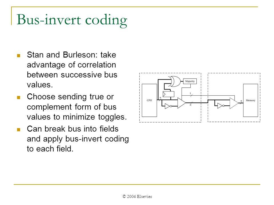 © 2006 Elsevier Working zone encoding Mussoll et al.: working-zone encoding divides address bus into working zones.