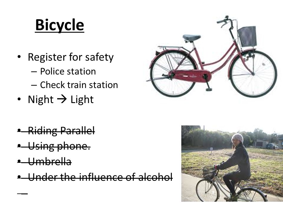 Bicycle Register for safety – Police station – Check train station Night Light Riding Parallel Using phone. Umbrella Under the influence of alcohol