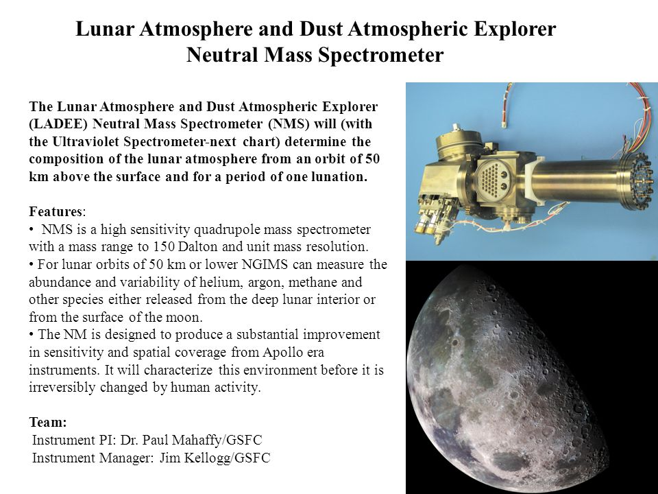 19 Lunar Atmosphere and Dust Atmospheric Explorer Neutral Mass Spectrometer The Lunar Atmosphere and Dust Atmospheric Explorer (LADEE) Neutral Mass Sp