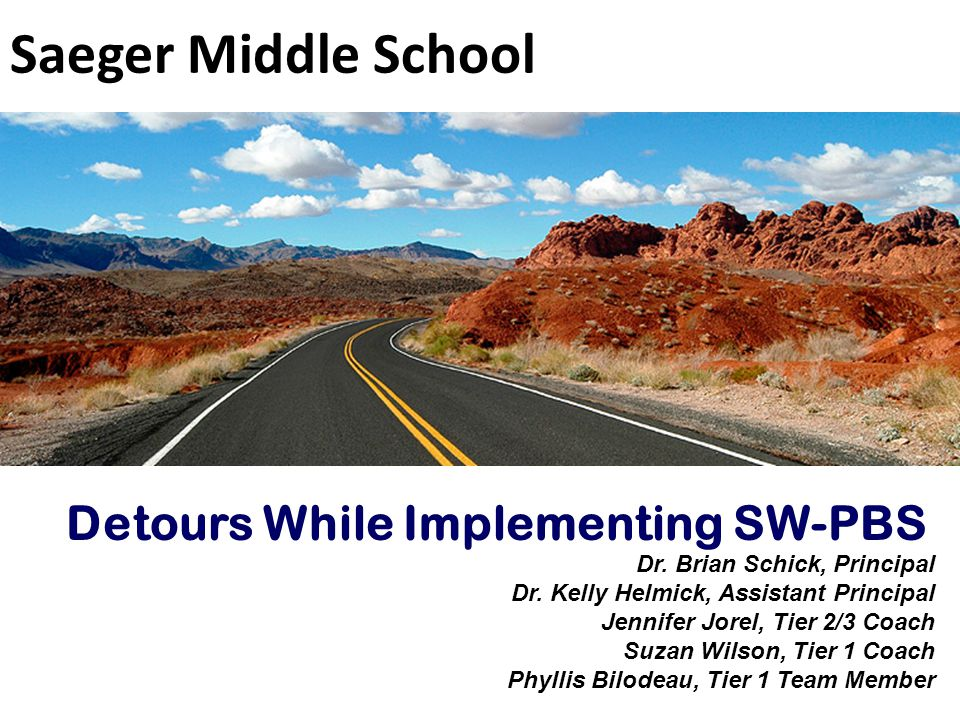 Saeger Middle School Detours While Implementing SW-PBS Dr.
