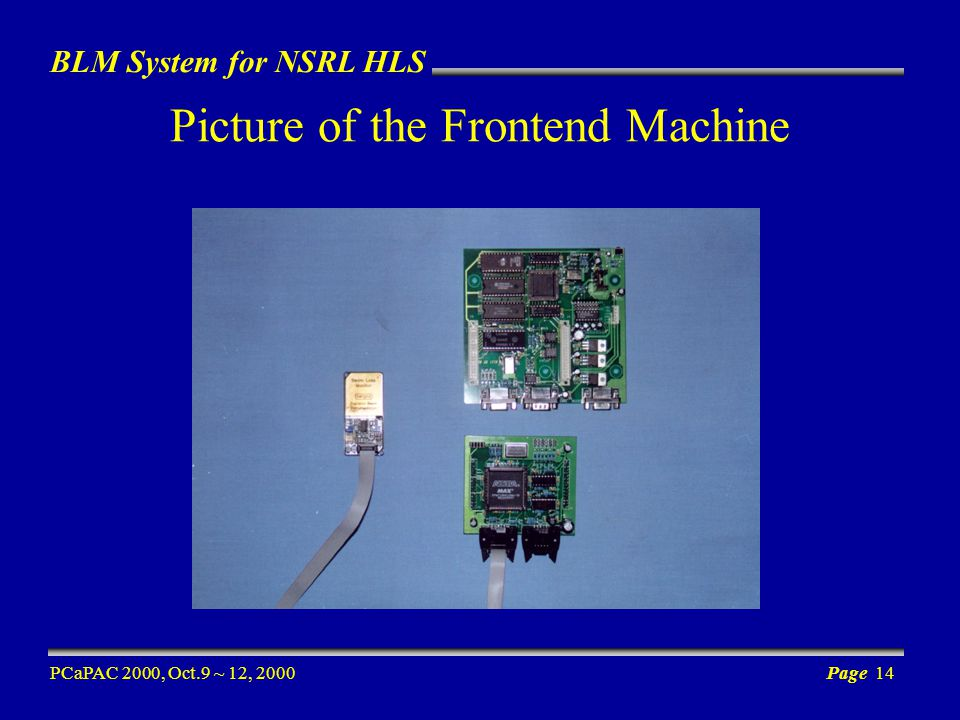 BLM System for NSRL HLS PCaPAC 2000, Oct.9 ~ 12, 2000Page 14 Picture of the Frontend Machine