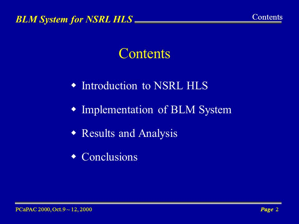 BLM System for NSRL HLS PCaPAC 2000, Oct.9 ~ 12, 2000Page 2 Introduction to NSRL HLS Implementation of BLM System Results and Analysis Conclusions Contents