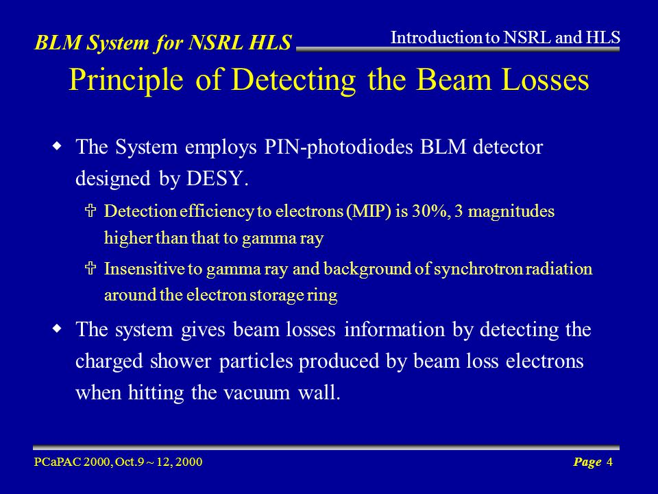 BLM System for NSRL HLS PCaPAC 2000, Oct.9 ~ 12, 2000Page 4 The System employs PIN-photodiodes BLM detector designed by DESY.