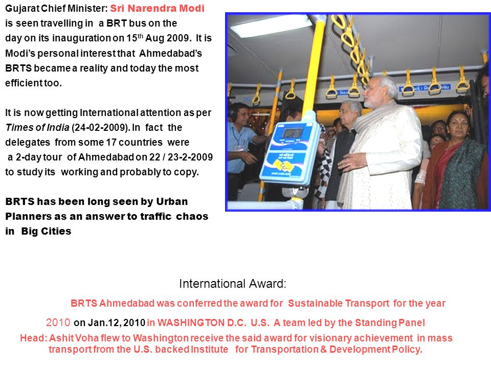 Gujarat Chief Minister: Sri Narendra Modi is seen travelling in a BRT bus on the day on its inauguration on 15 th Aug 2009.