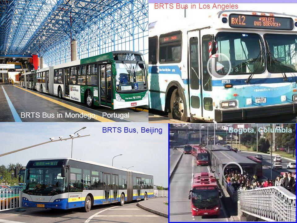 BRTS Bus in Mondego, Portugal BRTS Bus, BeijingBogota, Columbia BRTS Bus in Los Angeles