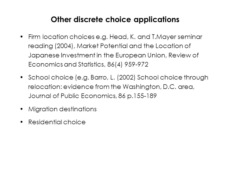 Other discrete choice applications Firm location choices e.g.