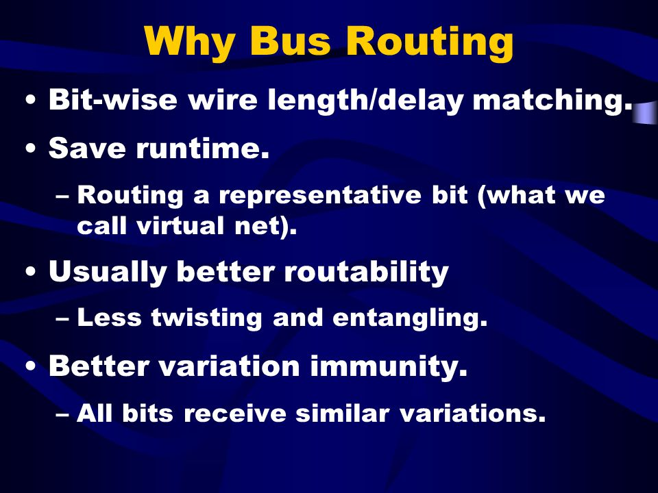 Why Bus Routing Bit-wise wire length/delay matching.