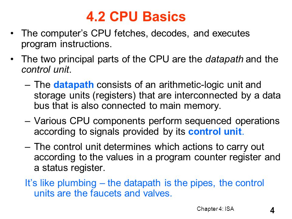 Chapter 4: ISA 35 Storage Element: Idealized Memory Memory (idealized) –One input bus: Data In –One output bus: Data Out Memory word is selected by: –Address selects the word to put on Data Out –Write Enable = 1: address selects the memory word to be written via the Data In bus Clock input (CLK) –The CLK input is a factor ONLY during write operation –During read operation, behaves as a combinational logic block: Address valid Data Out valid after access time.