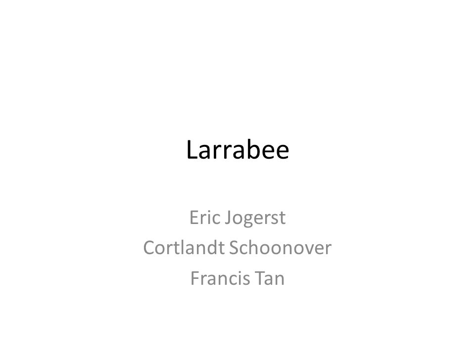 Larrabee Eric Jogerst Cortlandt Schoonover Francis Tan