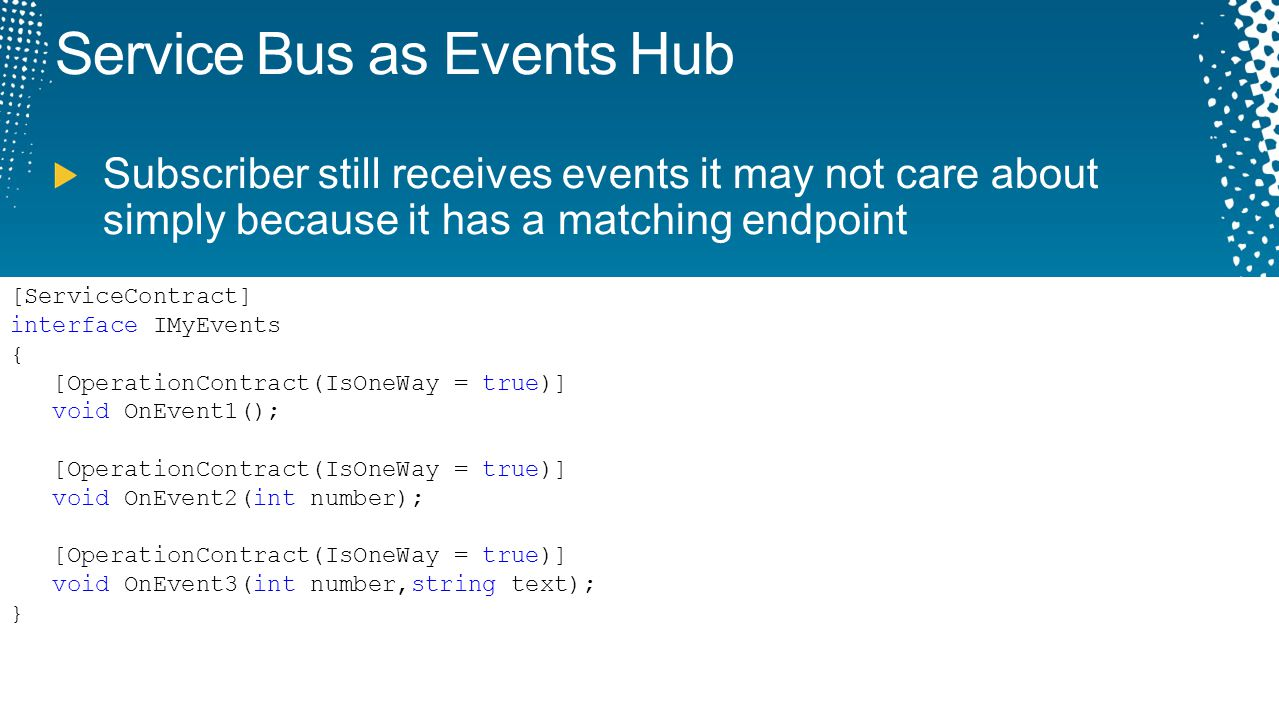 Service Bus as Events Hub Subscriber still receives events it may not care about simply because it has a matching endpoint [ServiceContract] interface
