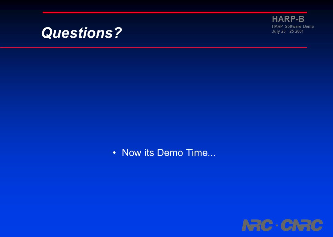 HARP-B HARP Software Demo July 23 - 25 2001 Benefits In the ABSENCE of actual hardware devices, we can use CANalyzer to emulate those devices.