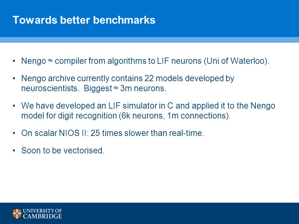 Towards better benchmarks Nengo compiler from algorithms to LIF neurons (Uni of Waterloo).