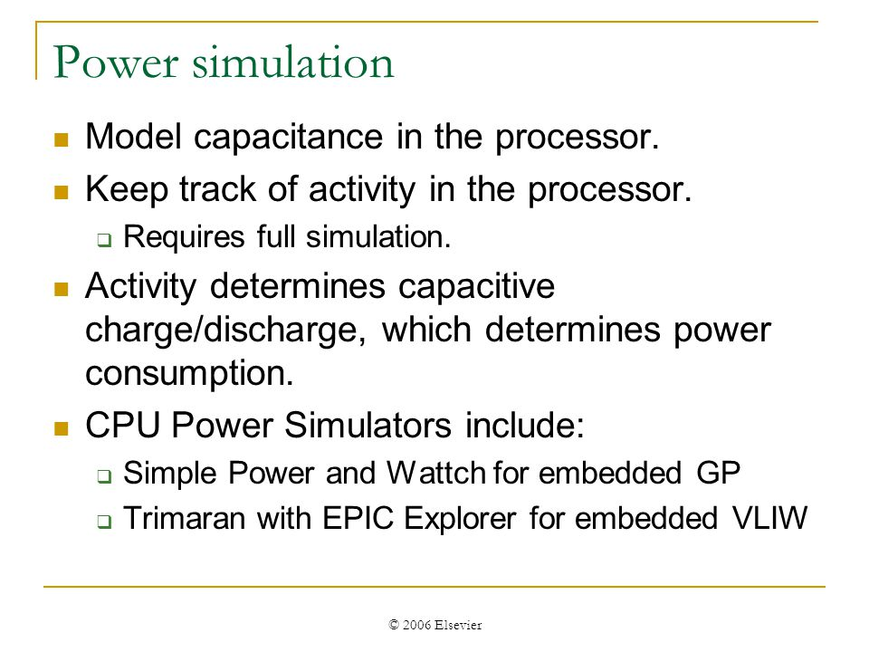 © 2006 Elsevier Power simulation Model capacitance in the processor.