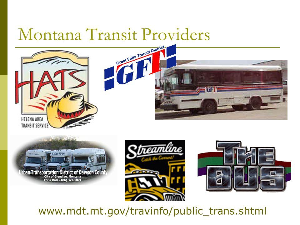 Montana Transit Providers www.mdt.mt.gov/travinfo/public_trans.shtml