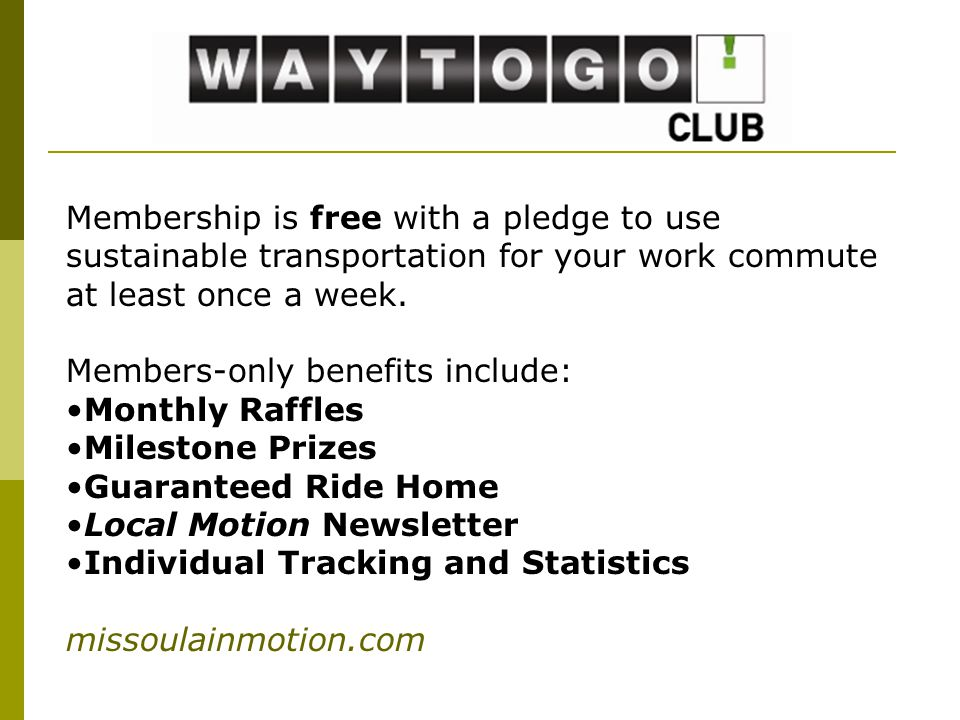 Membership is free with a pledge to use sustainable transportation for your work commute at least once a week.