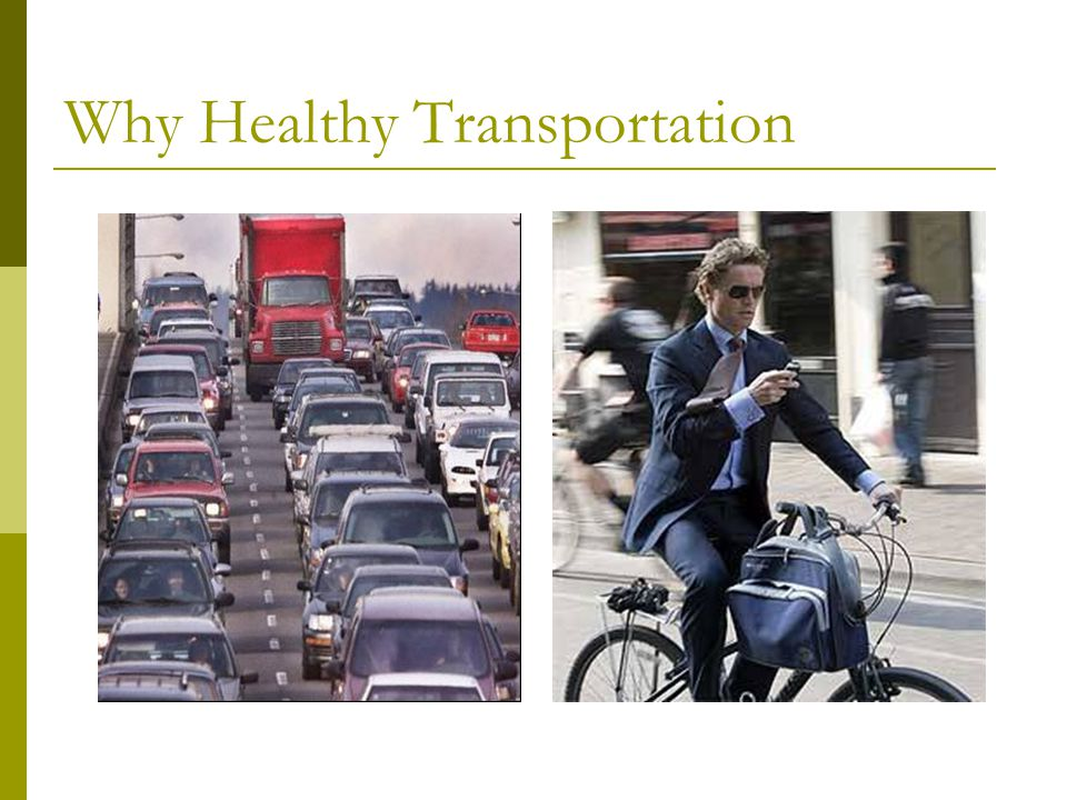 Why Healthy Transportation