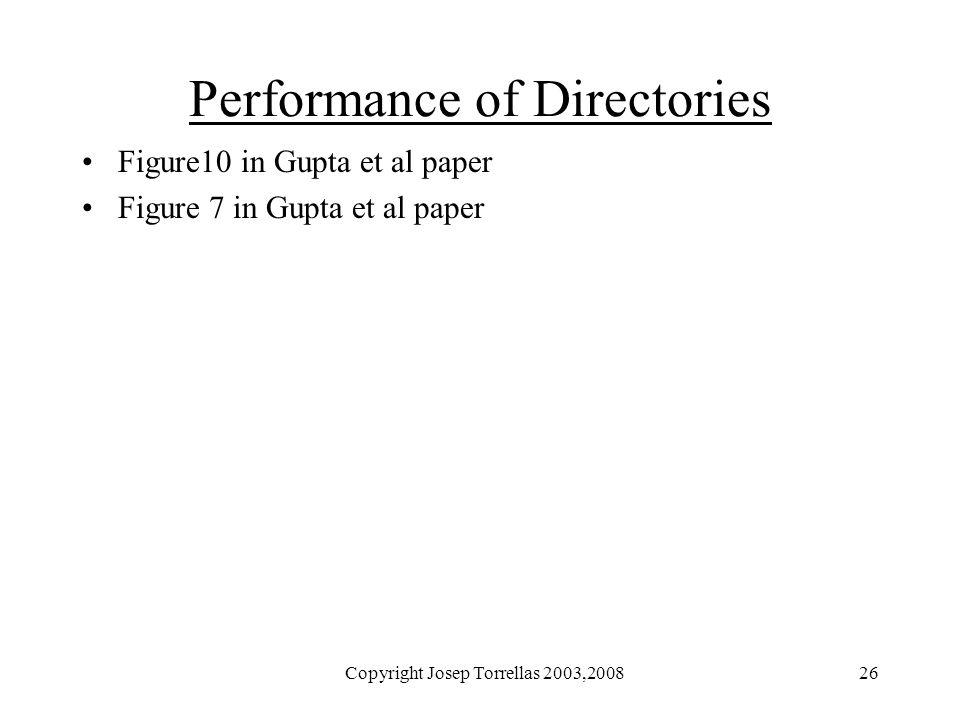 Copyright Josep Torrellas 2003,200826 Performance of Directories Figure10 in Gupta et al paper Figure 7 in Gupta et al paper