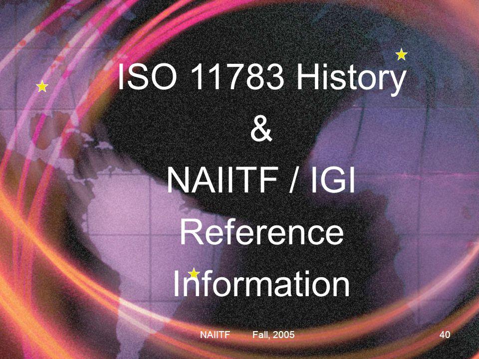 NAIITF Fall, 200540 ISO 11783 History & NAIITF / IGI Reference Information