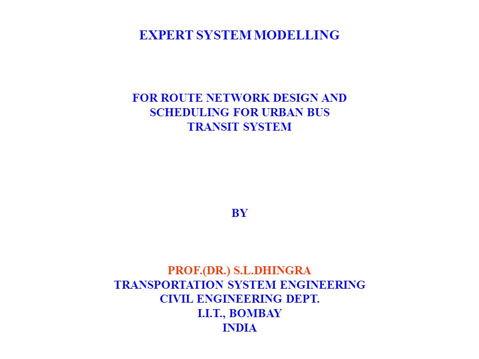 Scheduling Policy Every route should be allocated minimum number of transit units depending on the demand served and level of services guided by knowledge base.