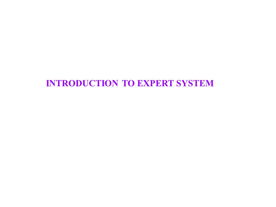 INTRODUCTION TO EXPERT SYSTEM