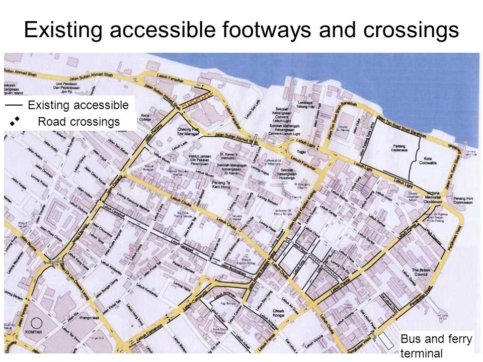 Existing accessible footways and crossings Bus and ferry terminal Existing accessible Road crossings