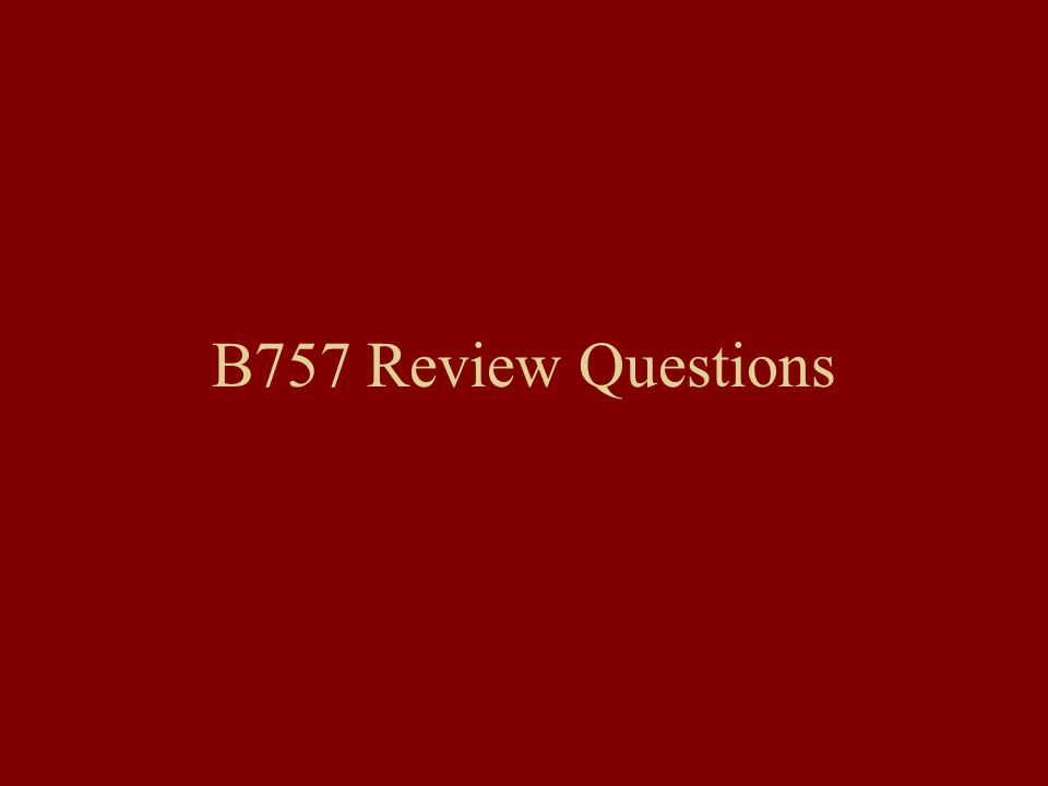 B757 Review Questions
