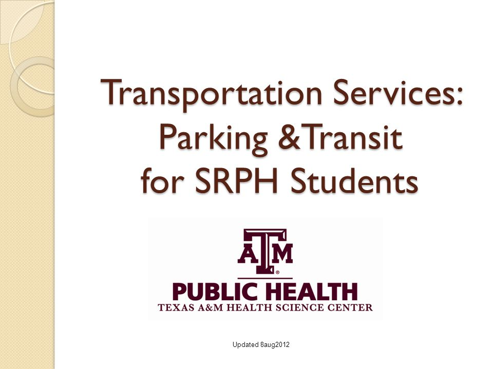 Transportation Services: Parking &Transit Parking and transit (bus) services are provided through Transportation Services (TS) at Texas A&M University (TAMU).