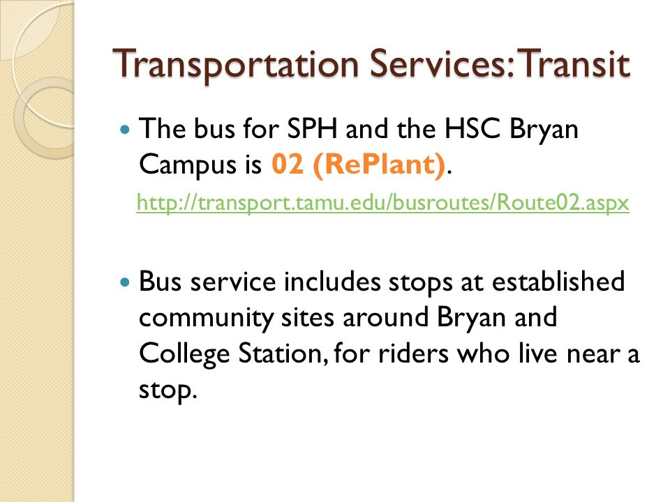 The bus for SPH and the HSC Bryan Campus is 02 (RePlant).