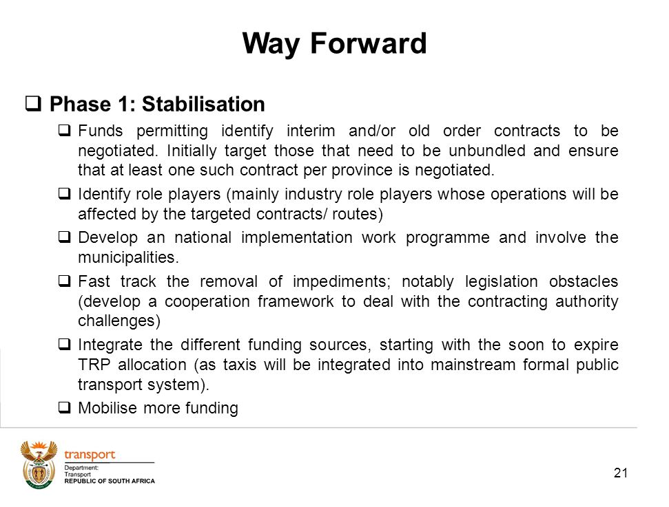 21 Phase 1: Stabilisation Funds permitting identify interim and/or old order contracts to be negotiated. Initially target those that need to be unbund