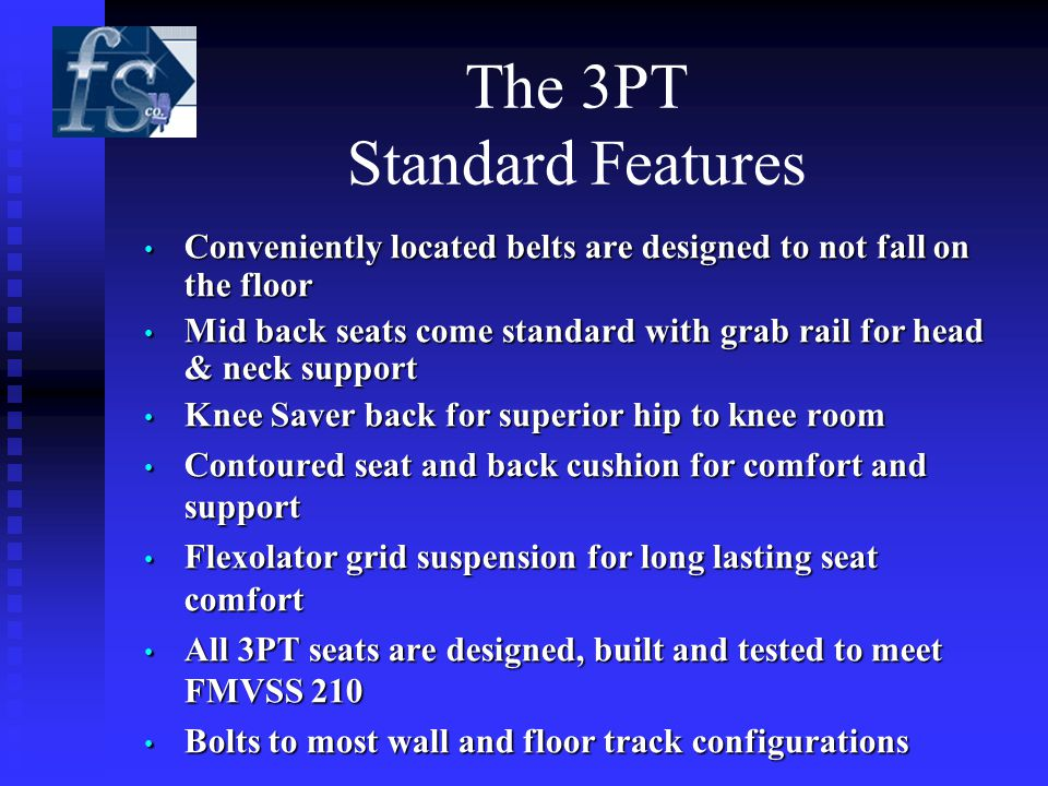 The 3PT Standard Features Conveniently located belts are designed to not fall on the floor Conveniently located belts are designed to not fall on the