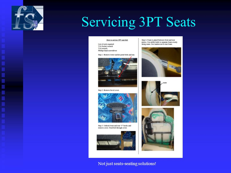 Not just seats-seating solutions! Servicing 3PT Seats