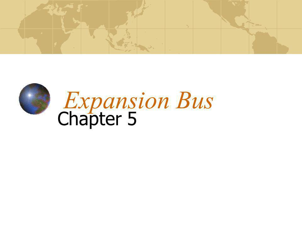 Expansion Bus Chapter 5